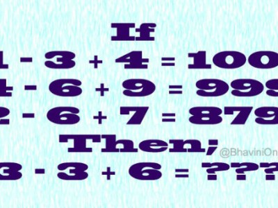 Whatsapp Number Puzzle If 1 – 3 + 4=100 Then; 3 -3 +6=?